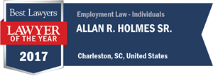 Allan R. Holmes Sr. has earned a Lawyer of the Year award for 2017!