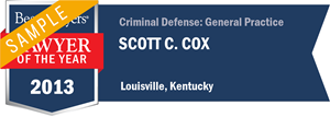 Scott C. Cox has earned a Lawyer of the Year award for 2013!