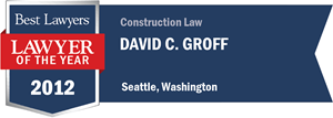 David C. Groff has earned a Lawyer of the Year award for 2012!