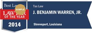 J. Benjamin Warren, Jr. has earned a Lawyer of the Year award for 2014!