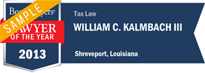 William C. Kalmbach III has earned a Lawyer of the Year award for 2013!