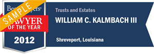 William C. Kalmbach III has earned a Lawyer of the Year award for 2012!