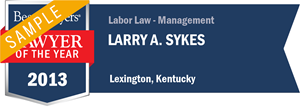 Larry A. Sykes has earned a Lawyer of the Year award for 2013!