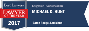 Michael D. Hunt has earned a Lawyer of the Year award for 2017!