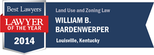 William B. Bardenwerper has earned a Lawyer of the Year award for 2014!