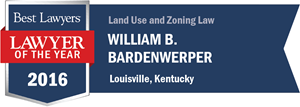William B. Bardenwerper has earned a Lawyer of the Year award for 2016!