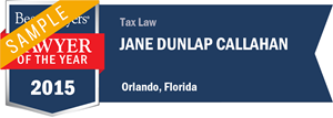 Jane Dunlap Callahan has earned a Lawyer of the Year award for 2015!