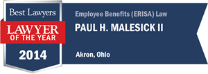 Paul H. Malesick II has earned a Lawyer of the Year award for 2014!