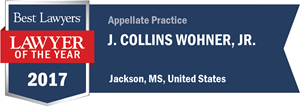 J. Collins Wohner, Jr. has earned a Lawyer of the Year award for 2017!