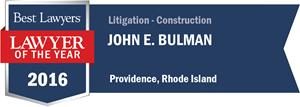 John E. Bulman has earned a Lawyer of the Year award for 2016!