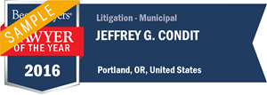 Jeffrey G. Condit has earned a Lawyer of the Year award for 2016!
