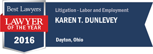 Karen T. Dunlevey has earned a Lawyer of the Year award for 2016!