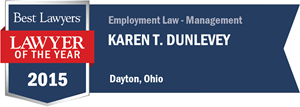 Karen T. Dunlevey has earned a Lawyer of the Year award for 2015!