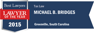 Michael B. Bridges has earned a Lawyer of the Year award for 2015!