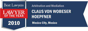 Claus Von Wobeser Hoepfner has earned a Lawyer of the Year award for 2010!