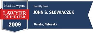 John S. Slowiaczek has earned a Lawyer of the Year award for 2009!