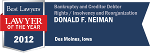 Donald F. Neiman has earned a Lawyer of the Year award for 2012!