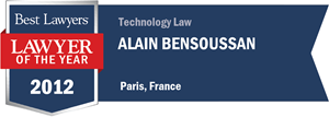 Alain Bensoussan has earned a Lawyer of the Year award for 2012!
