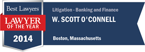 W. Scott O'Connell has earned a Lawyer of the Year award for 2014!