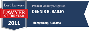 Dennis R. Bailey has earned a Lawyer of the Year award for 2011!