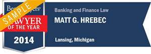 Matt G. Hrebec has earned a Lawyer of the Year award for 2014!