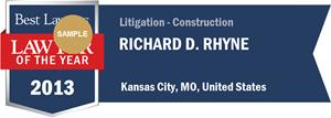 Richard D. Rhyne has earned a Lawyer of the Year award for 2013!