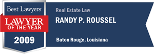 Randy P. Roussel has earned a Lawyer of the Year award for 2009!