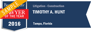 Timothy A. Hunt has earned a Lawyer of the Year award for 2016!