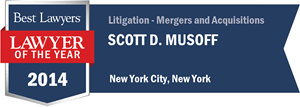 Scott D. Musoff has earned a Lawyer of the Year award for 2014!