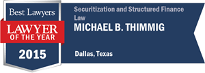 Michael B. Thimmig has earned a Lawyer of the Year award for 2015!