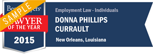 Donna Phillips Currault has earned a Lawyer of the Year award for 2015!