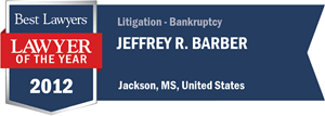 Jeffrey R. Barber has earned a Lawyer of the Year award for 2012!