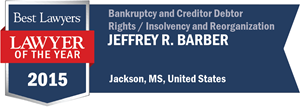 Jeffrey R. Barber has earned a Lawyer of the Year award for 2015!