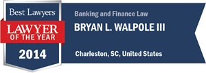 Bryan L. Walpole III has earned a Lawyer of the Year award for 2014!