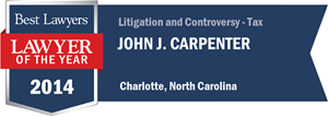John J. Carpenter has earned a Lawyer of the Year award for 2014!