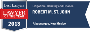 Robert M. St. John has earned a Lawyer of the Year award for 2013!