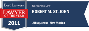 Robert M. St. John has earned a Lawyer of the Year award for 2011!