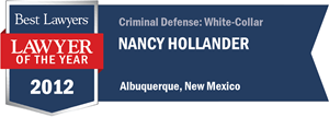 Nancy Hollander has earned a Lawyer of the Year award for 2012!