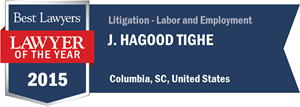 J. Hagood Tighe has earned a Lawyer of the Year award for 2015!