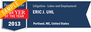 Eric J. Uhl has earned a Lawyer of the Year award for 2013!