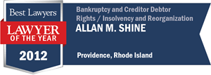 Allan M. Shine has earned a Lawyer of the Year award for 2012!