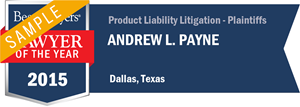 Andrew L. Payne has earned a Lawyer of the Year award for 2015!