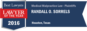 Randall O. Sorrels has earned a Lawyer of the Year award for 2016!