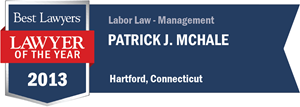 Patrick J. McHale has earned a Lawyer of the Year award for 2013!