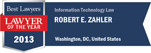 Robert E. Zahler has earned a Lawyer of the Year award for 2013!