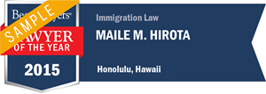 Maile M. Hirota has earned a Lawyer of the Year award for 2015!