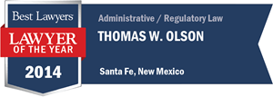 Thomas W. Olson has earned a Lawyer of the Year award for 2014!