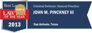 John M. Pinckney III has earned a Lawyer of the Year award for 2013!