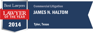 James N. Haltom has earned a Lawyer of the Year award for 2014!
