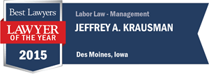 Jeffrey A. Krausman has earned a Lawyer of the Year award for 2015!
